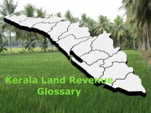 Glossary of Terms Used In Kerala Land Revenue